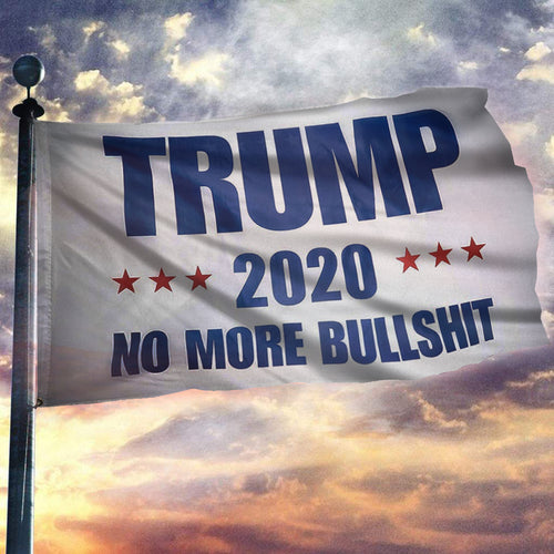 Trump No More Bullsh*t 2020 Flag - White