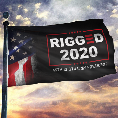 Rigged 2020 - 45th is still my President Flag