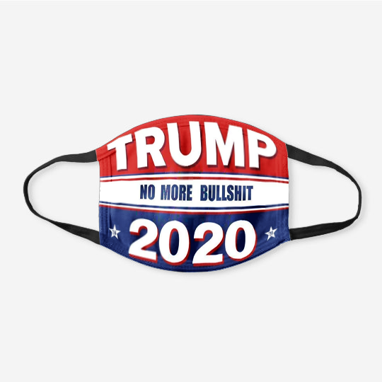 Trump 2020 No More BS Flag - Cotton Face Cover