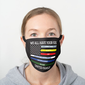 We All Have Your Six United Family - USA Flag Face Cover