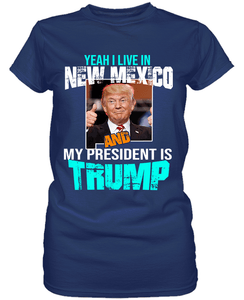 Yeah I Live in New Mexico and my President is Trump