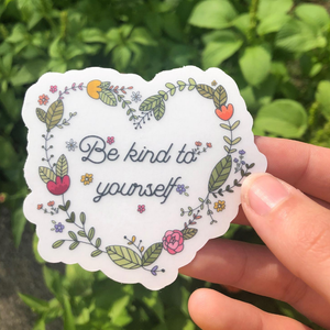 Be Kind To Yourself Sticker