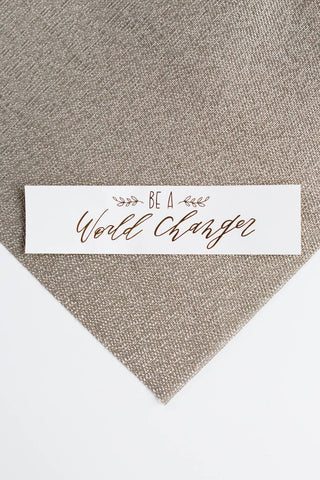 """Be a World Changer"" Sticker"