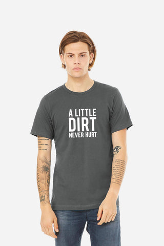 Dirt Never Hurt Adult Tee