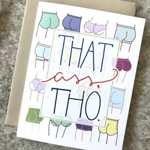 That Ass Tho Greeting Card