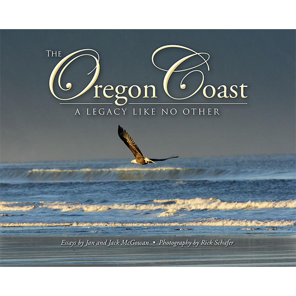 The Oregon Coast, A Legacy Like No Other, Softcover Book