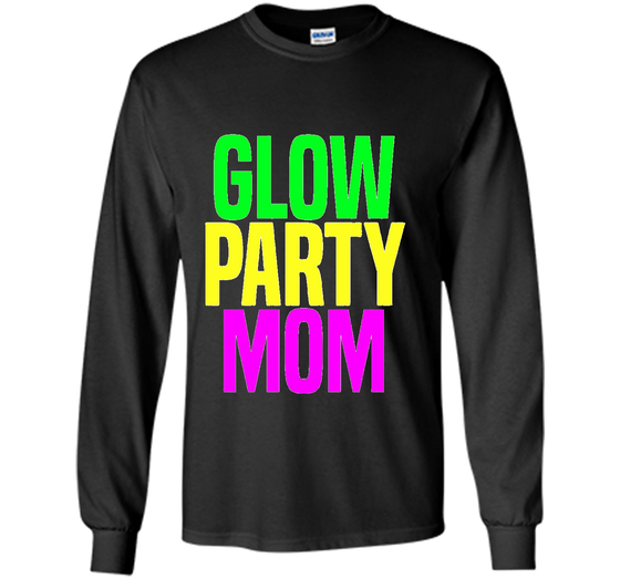 Home LS Ultra Cotton Tshirt Products Glow Party Mom Kids Birthday Gift T Shirt