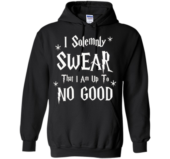 b82d23ce Home / Pullover Hoodie 8 oz · Home » Products » I Solemnly Swear That I Am  Up To No Good Funny T-Shirt ...