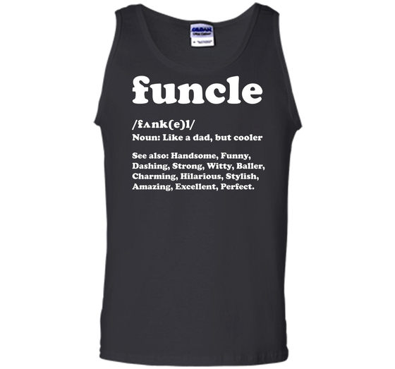 0c657cc0 Funcle T Shirt Like A Dad Only Cooler | Fun Uncle T Shirt Tank Top ...