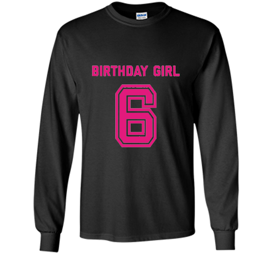bdcfd8f5 Home / LS Ultra Cotton Tshirt · Home » Products » 6th Birthday Shirt Gift  Age 6 Year Old ...