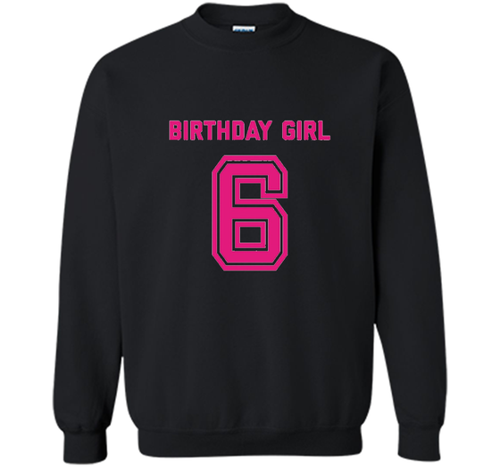 Home Printed Crewneck Pullover Sweatshirt 8 Oz Products 6th Birthday Shirt Gift Age 6 Year Old