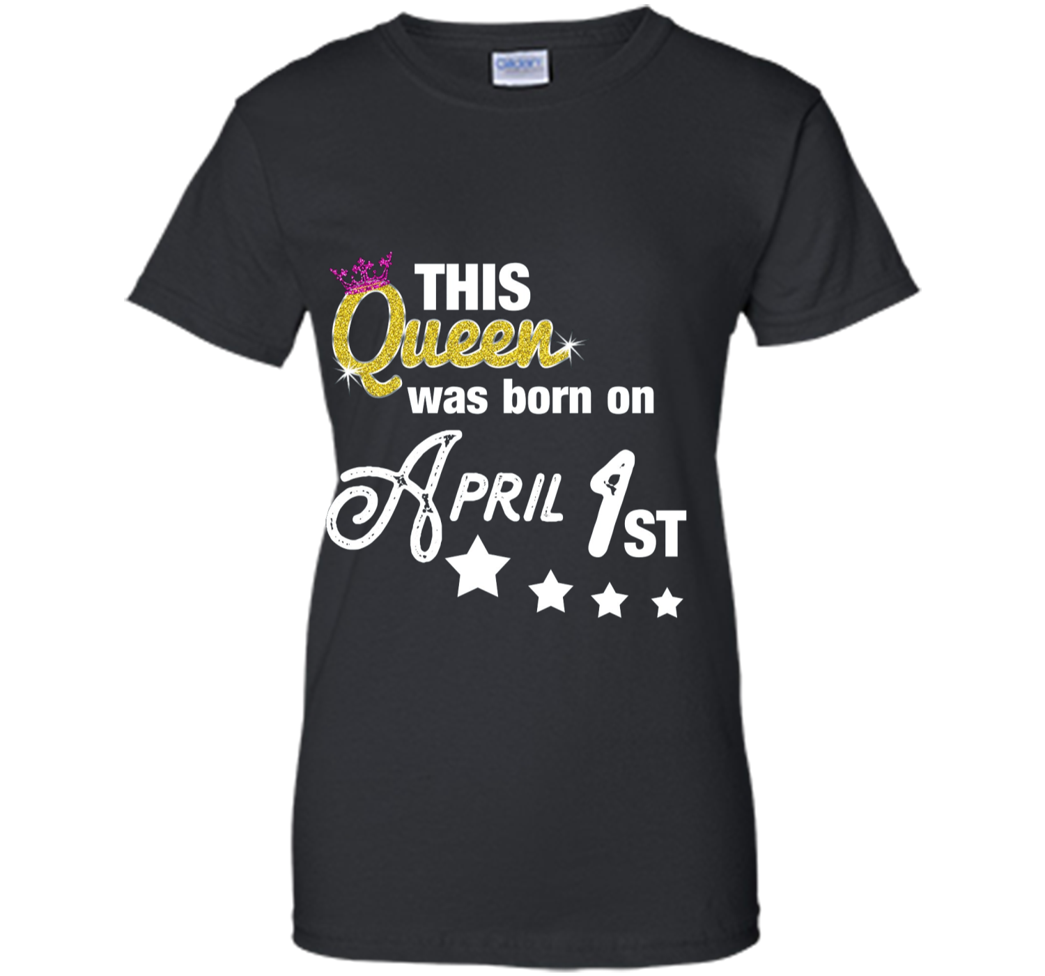 Queen Born On April 1st Fools Day Birthday T Shirt Ladies Custom