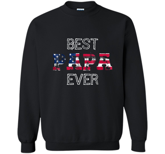 07711d47 Home / Printed Crewneck Pullover Sweatshirt 8 oz · Home » Products » Mens  Best Papa Ever Shirt Gift Patriotic US Flag Fathers Day ...