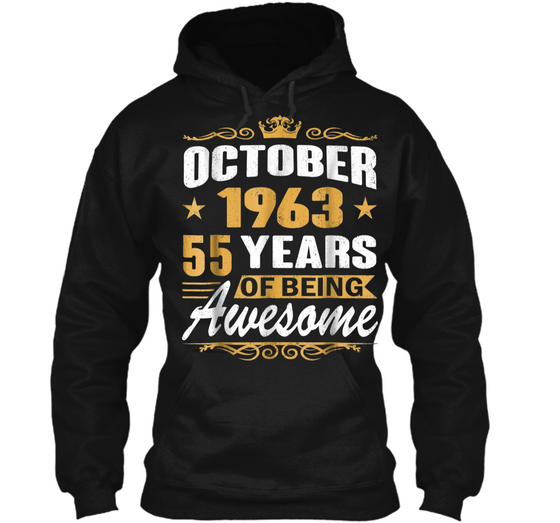 Home Pullover Hoodie 8 Oz Products Born In October 1963 55th Birthday Gifts 55 Years Old