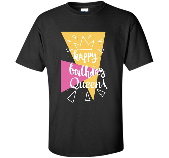 Home Custom Ultra Cotton Products Happy Birthday Queen T Shirt