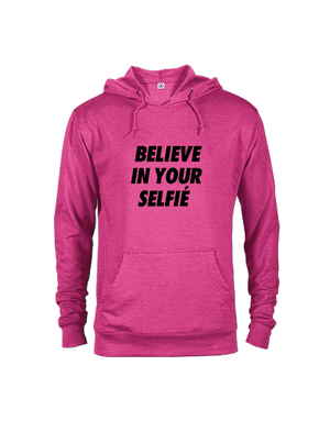 Believe in your Selfié Hoodie