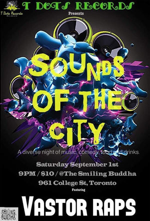 Sounds of the City - The Smiling Buddha - VastorRaps -  Summer Tour Toronto - Tickets