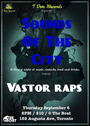 Sounds of the City - The Boat - VastorRaps - Summer Tour Toronto - Tickets