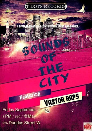 Sounds of the City - May - VastorRaps - Summer Tour Toronto - Tickets