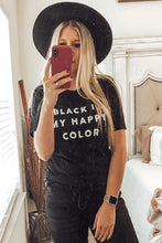 Black is my Happy Color T-Shirt-Black