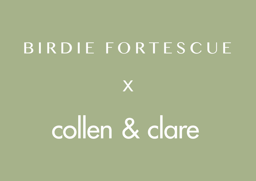 Birdie Fortescue x Collen & Clare