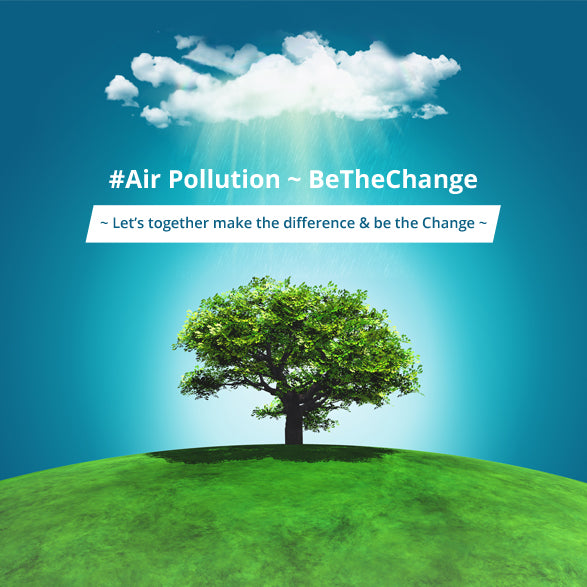 Air Pollution #BeTheChange