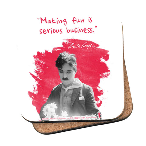 Charlie Chaplin Making Fun Is Serious Business Coaster