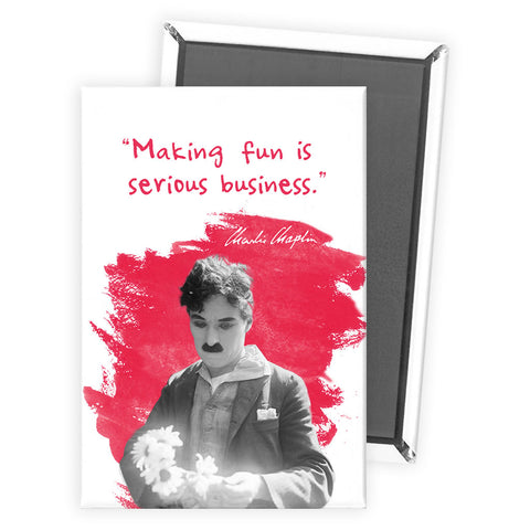Charlie Chaplin Making Fun Is Serious Business Magnet