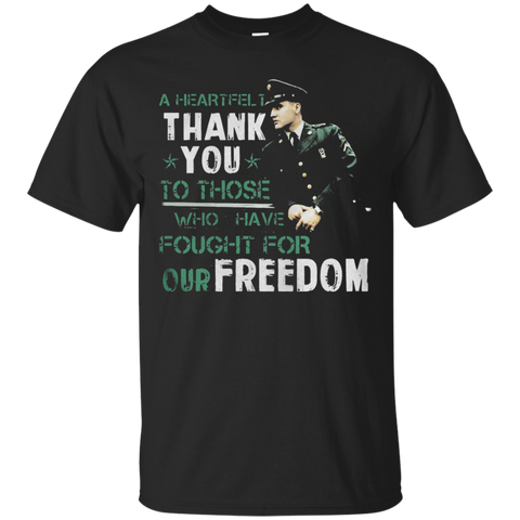 A Heartfelt Thank You To Those Who Have Fought For Our Freedom T shirt T-Shirts S / Black / G200 Gildan Ultra Cotton T-Shirt T-Shirt - Catsolo.com