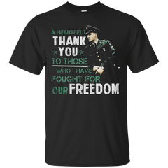 A Heartfelt Thank You To Those Who Have Fought For Our Freedom T shirt T-Shirts T-Shirt - Catsolo.com