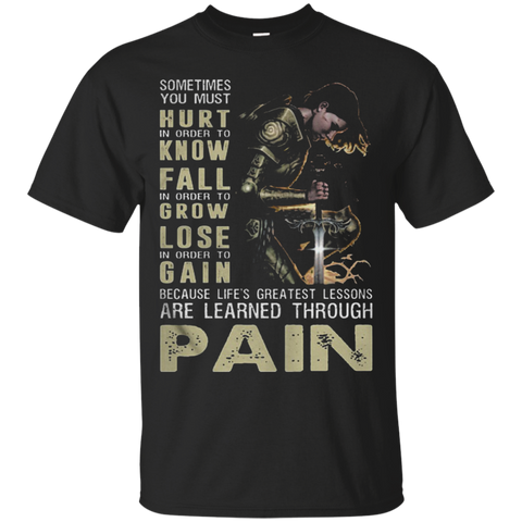 Are Learned Through Pain T shirt T-Shirts S / Black / G200 Gildan Ultra Cotton T-Shirt T-Shirt - Catsolo.com
