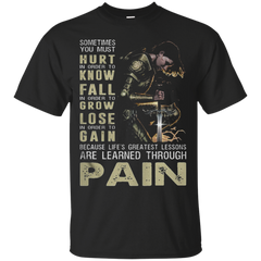 Are Learned Through Pain T shirt T-Shirts T-Shirt - Catsolo.com