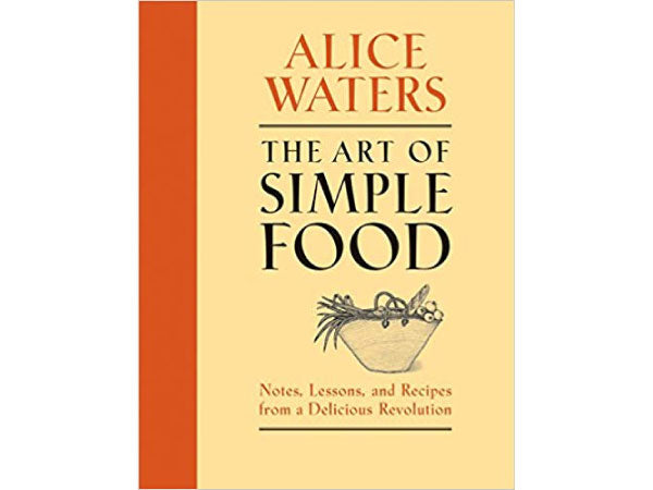 THE ART OF SIMPLE FOOD, by Alice Waters — Signed Copy