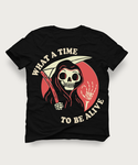 GRIM REAPER WHAT A TIME TO BE ALIVE HIGH QUALITY SHIRT