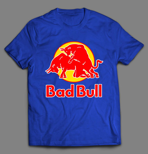 BAD BULL ENERGY DRINK PARODY SHIRT