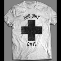 RUB DIRT ON IT BASEBALL INSPIRED SHIRT - Old Skool Shirts