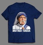 BROTHER TERESA WRESTLING SHIRT