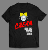 PARODY C.R.E.A.M. CRISIS RUINS EVERYTHING AROUND ME SHIRT