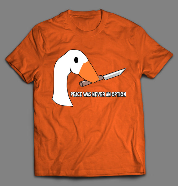 KILLER DUCK PEACE WAS NEVER AN OPTION SHIRT