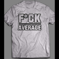 "WORK OUT ""F*CK AVERAGE"" GYM SHIRT MANY OPTIONS - Old Skool Shirts"