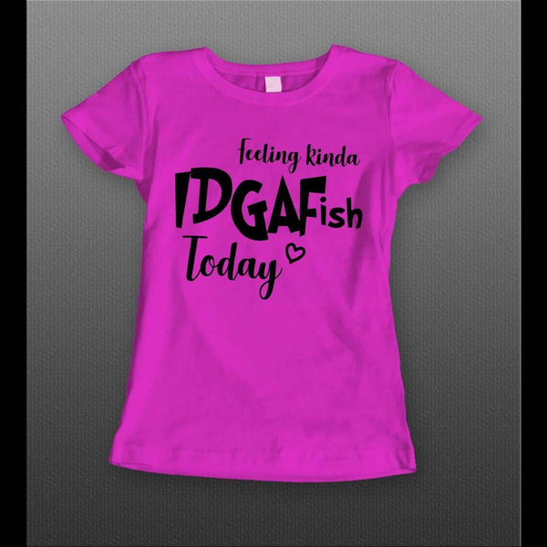 FEELING KINDA IDGAFISH TODAY LADIES STYLE T-SHIRT - Old Skool Shirts