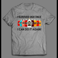 I SURVIVED 2020 ONCE I CAN DO IT AGAIN MAD DOG 2020 SHIRT