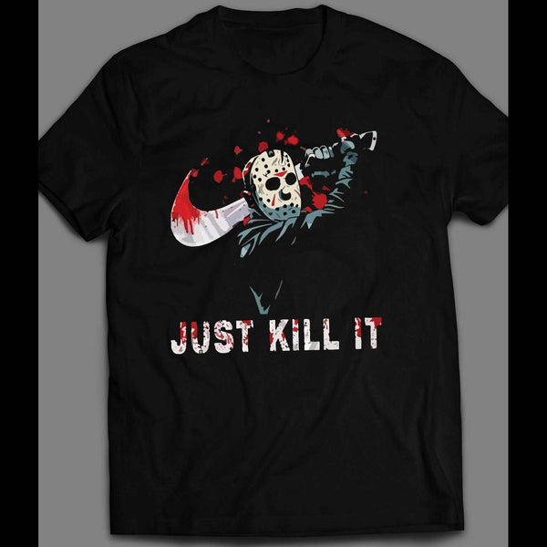 FRIDAY THE 13TH JASON SPORTS WEAR PARODY JUST KILL IT SHIRT - Old Skool Shirts