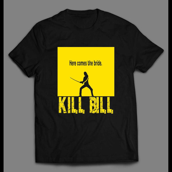 KILL BILL VOL 1 HERE COMES THE BRIDE MOVIE SHIRT