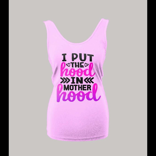 I PUT THE HOOD IN MOTHERHOOD LADIES TANK TOP