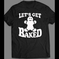 LET'S GET BAKED GINGERBREAD COOKIE CHRISTMAS FULL FRONT PRINT T-SHIRT