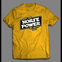 MAY THE HORSEPOWER BE WITH YOU STAR WARS PARODY SHIRT - Old Skool Shirts