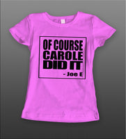 LADIES STYLE OF COURSE CAROLE DID IT THE TIGER KING SHOW SHIRT - Old Skool Shirts