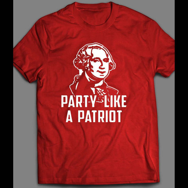 PARTY LIKE A PATRIOT 4TH OF JULY GEORGE WASHINGTON T-SHIRT