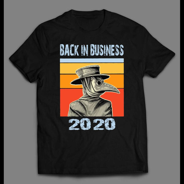 THE PLAGUE DOCTOR BACK IN BUSINESS 2020 HALLOWEEN SHIRT